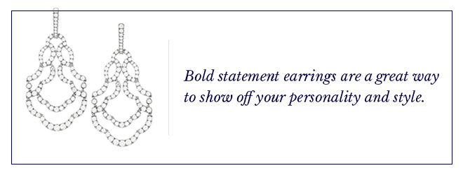 Bold statement earrings are a great way to show off your personality and style.