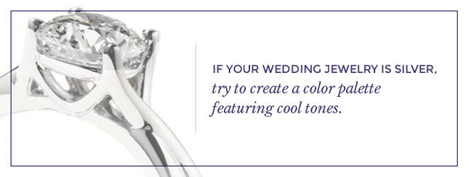 Feature cool tones if your wedding jewelry is silver.