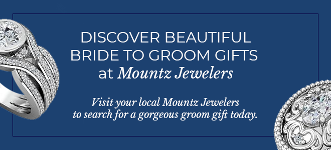 Visit your local Mountz Jewelers to find a great gift for your groom