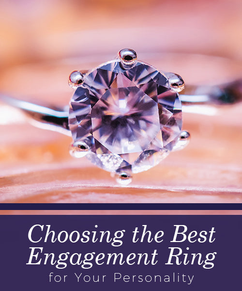 Choosing the Best Engagement Ring for Your Personality