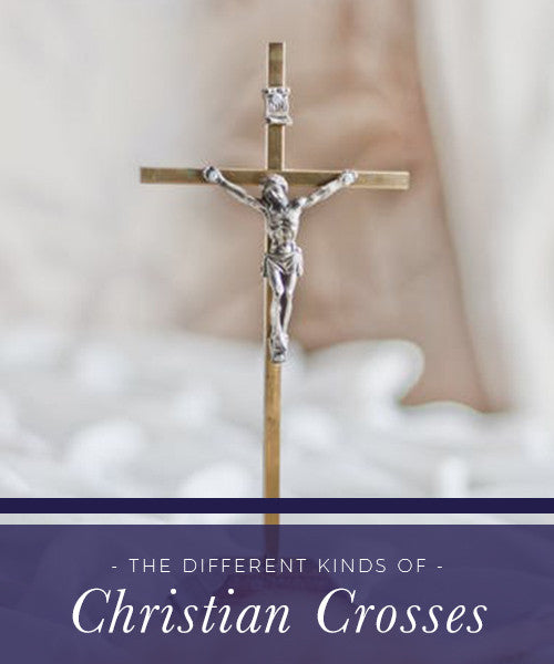 The Different Kinds of Christian Crosses