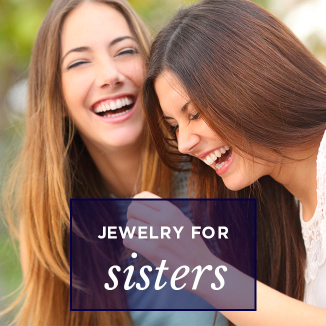 Jewelry for Sisters