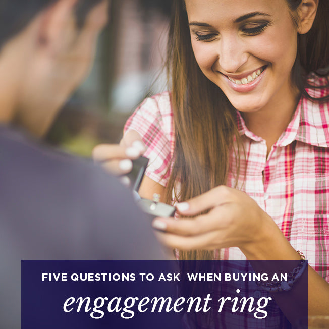 Five Questions to Ask When Buying an Engagement Ring