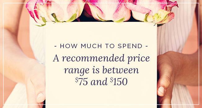 How Much to Spend: A recommended price range is between $75 and $150