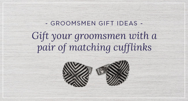 Groomsmen Gift Ideas: Gift your groomsmen with a pair of matching cufflinks