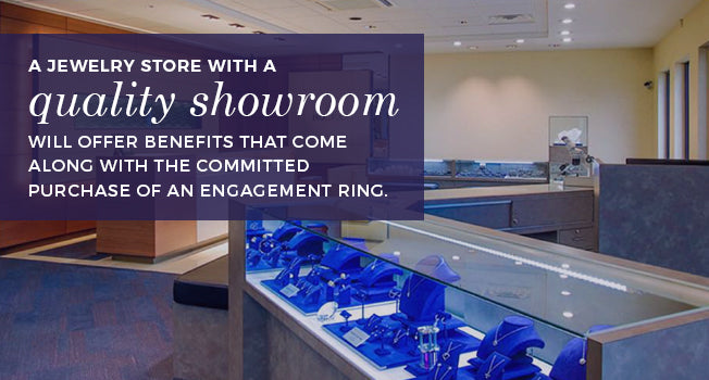A jewelry store with a quality showroom will offer benefits that come along with the committed purchase of an engagement ring.
