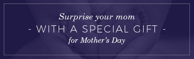 Surprise your mom this Mother's Day.