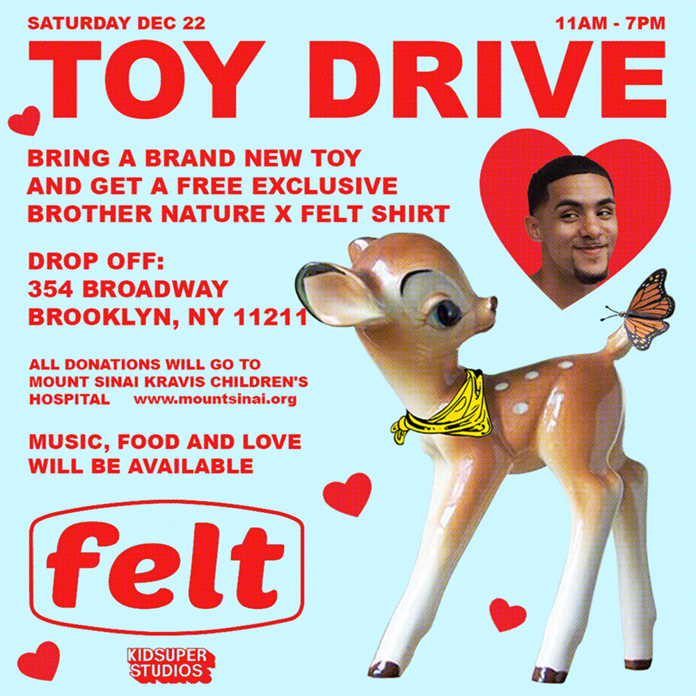 FELT X BROTHER NATURE HOLIDAY TOY DRIVE