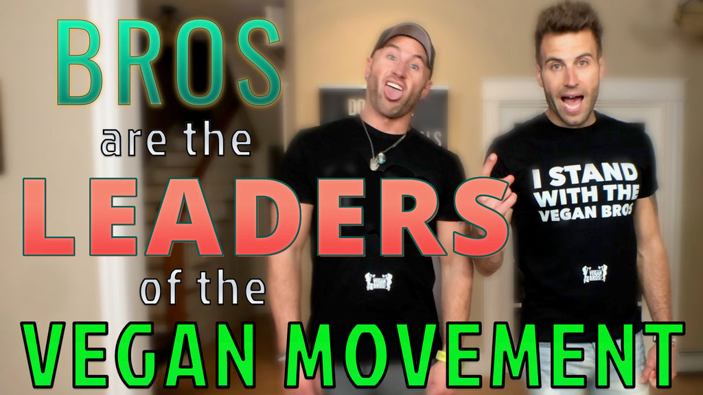 Vegan Commandment #9: Bros Run the Vegan Movement