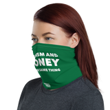 Veganism and Money Are the Same Thing Neck Gaiter