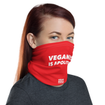 Veganism Is Apolitical Neck Gaiter