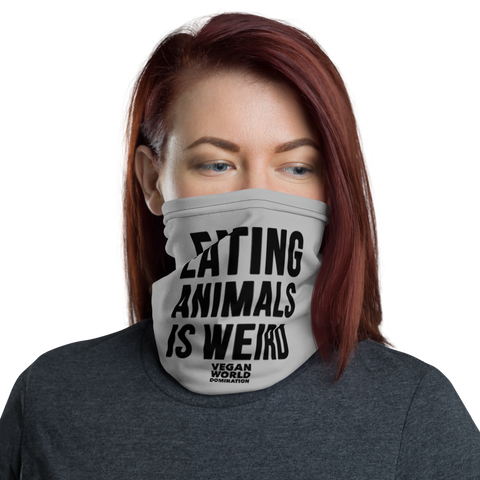 Eating Animals Is Weird Neck Gaiter