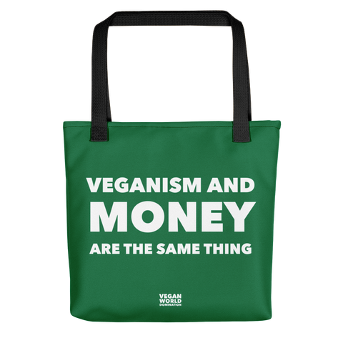 Veganism and Money Are the Same Thing Tote Bag