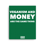 Veganism and Money Are the Same Thing 16x20 Inch Canvas