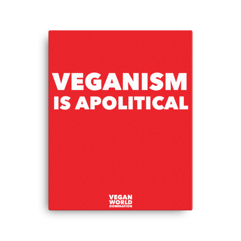Veganism Is Apolitical 16x20 Inch Canvas Print