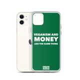 Veganism and Money Are the Same Thing iPhone Case (all sizes)