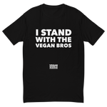 I Stand With the Vegan Bros Unisex Tee
