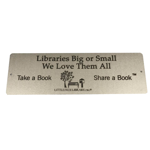 """Libraries Big or Small"" Sign"