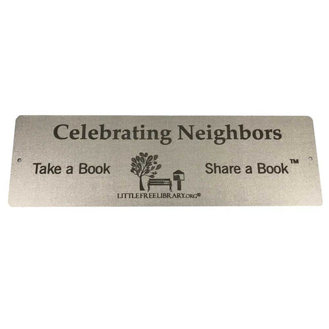"""Celebrating Neighbors"" Sign"