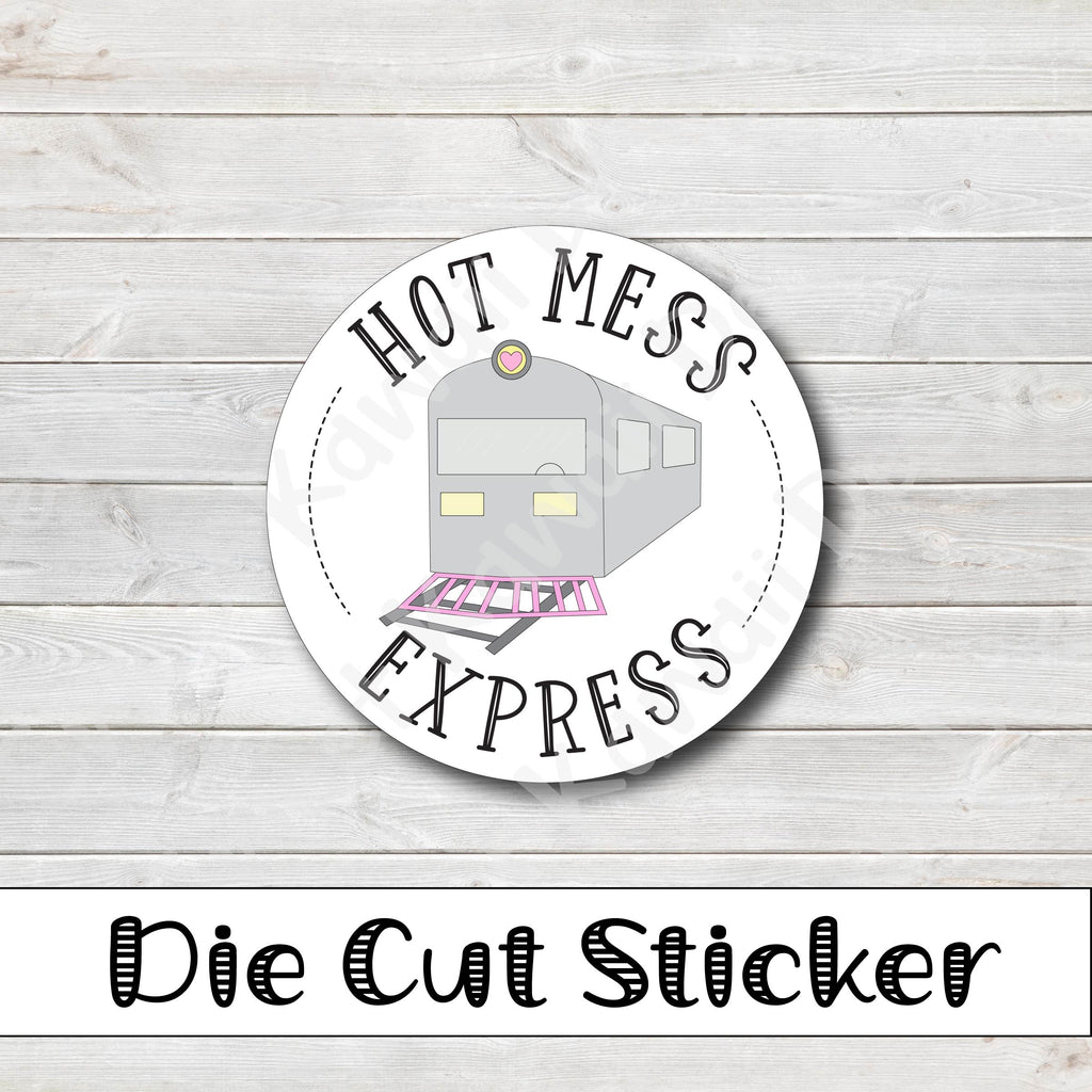 Kawaii Hot Mess Express Die Cut Sticker