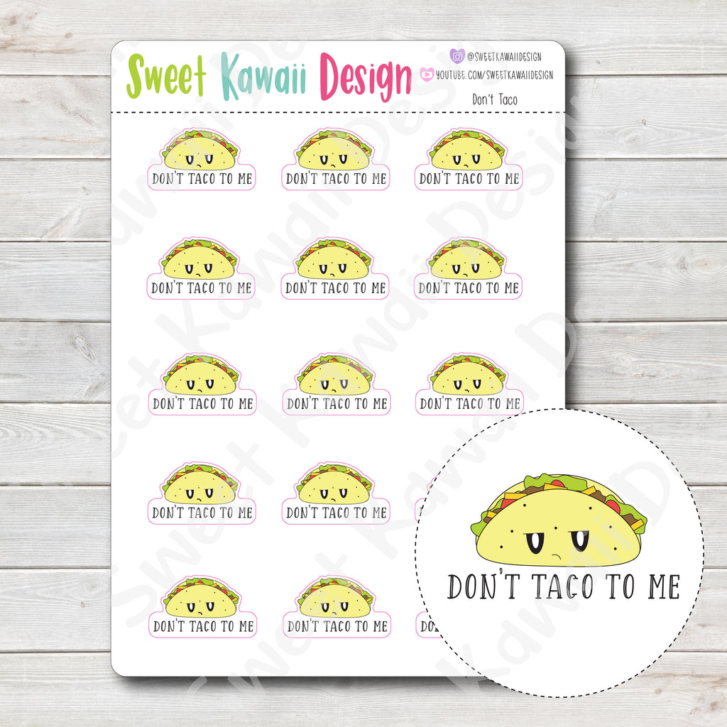 Kawaii Don't Taco To Me Stickers
