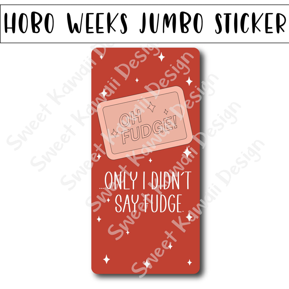 Kawaii Jumbo Sticker - Oh Fudge - Size Options Available