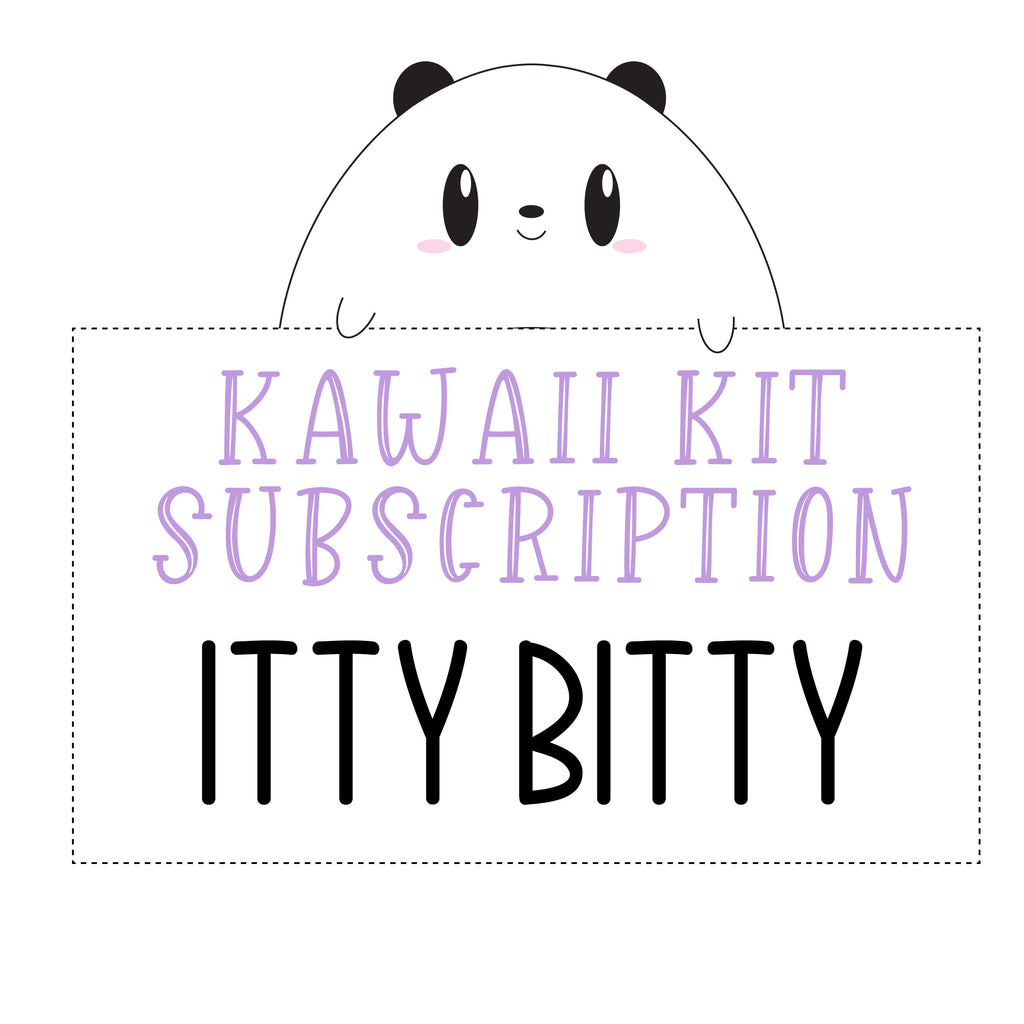 SUBSCRIPTION Kawaii Kit - ITTY BITTY (DO NOT PURCHASE WITH OTHER ITEMS)