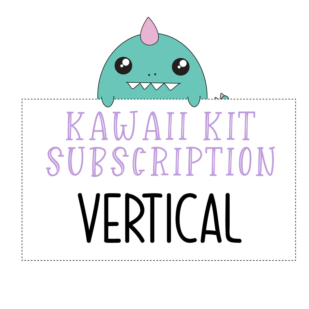 SUBSCRIPTION Kawaii Kit - Vertical (DO NOT PURCHASE WITH OTHER ITEMS)