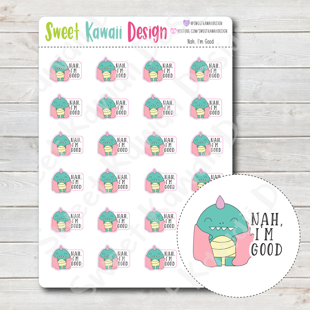 "Kawaii ""Nah, I'm Good"" Stickers"