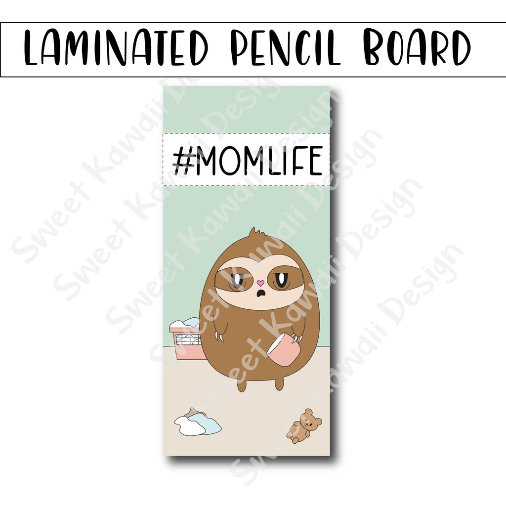 Kawaii #Momlife Laminated Pencil Board - Hobo Weeks