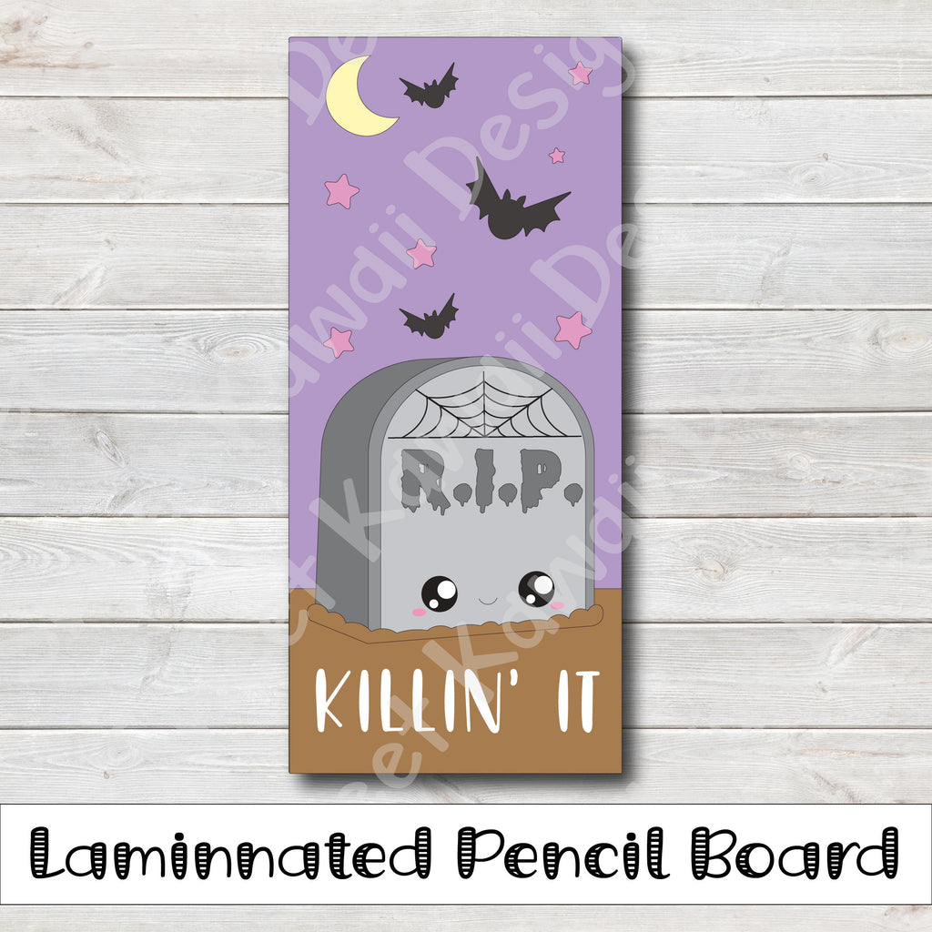 Kawaii Killin' It Laminated Pencil Board - Hobo Weeks