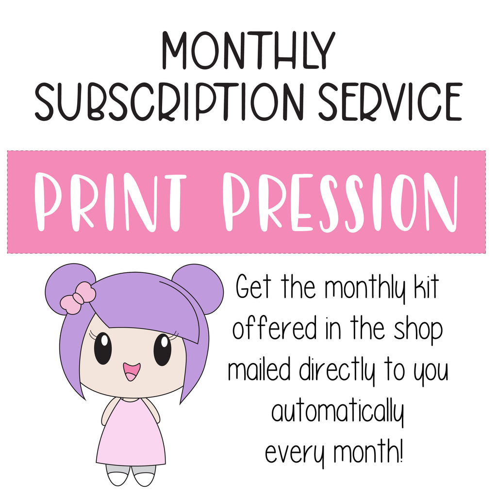 SUBSCRIPTION - PRINT PRESSION Monthly & Monthly Overview Kit (DO NOT PURCHASE WITH OTHER ITEMS)