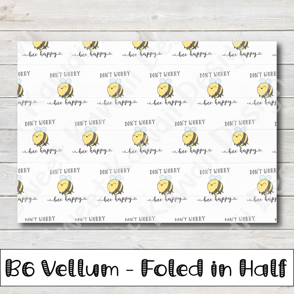 Bee Happy Vellum - B6 - Folded in Half