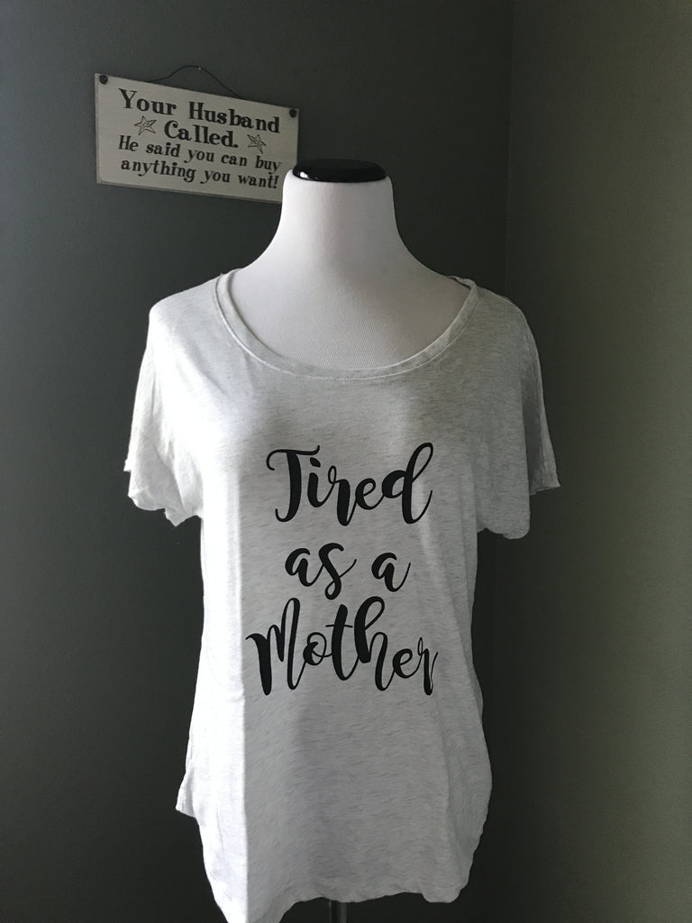 'Tired as a Mother' Tee