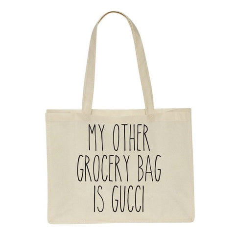 'My Other Grocery Bag is Gucci' Bag