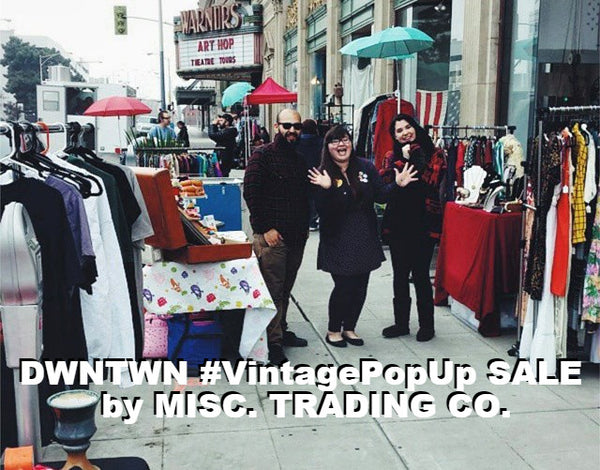 Downtown Fresno Vintage PopUp by Raizana & Misc. Trading Co.
