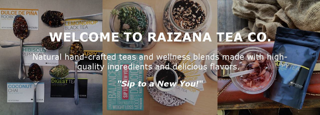 About Raizana Tea Company | Welcome