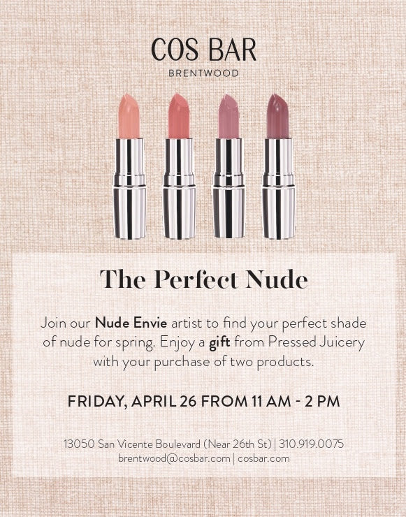 Find the Perfect Nude for all the mothers in you life at Cos Bar Brentwood - Tomorrow, April 26 11am-2pm