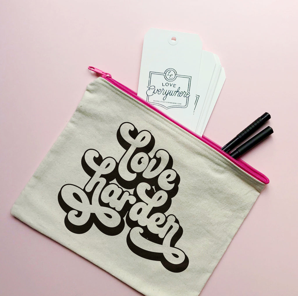 Love Everywhere Love Harder Canvas Pouch
