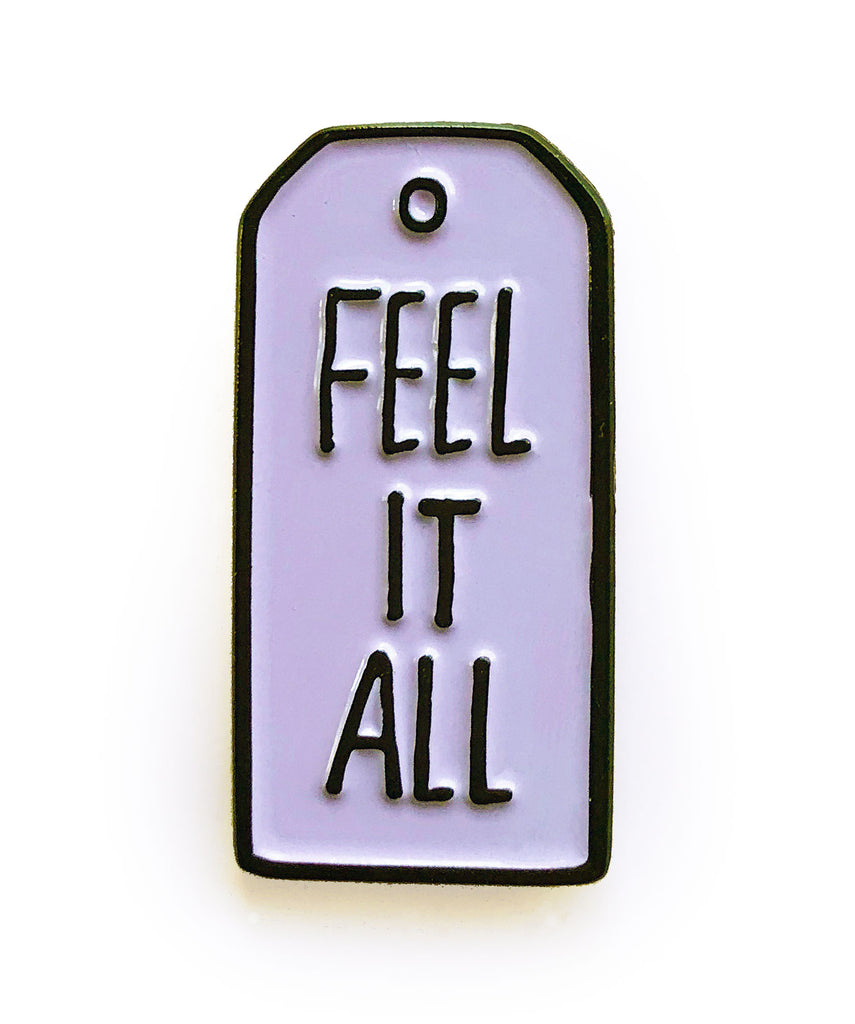 FEEL IT ALL Enamel Pin