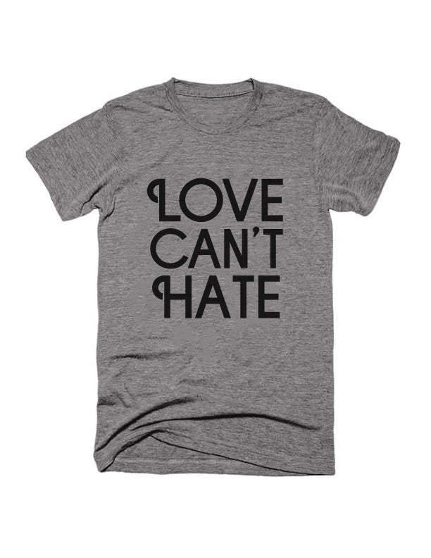 Love Can't Hate T-Shirt