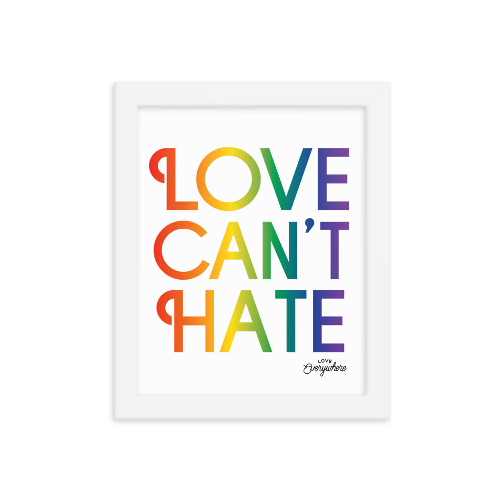 Love Can't Hate Framed Poster