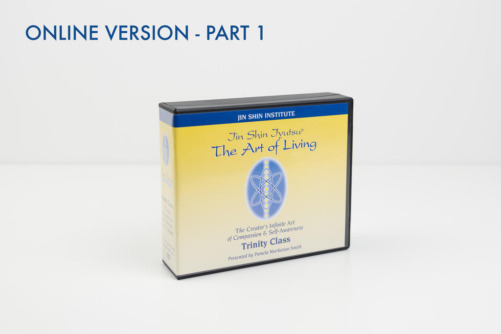 The Art of Living - Trinity Class Part 1 - Pamela Markarian Smith- OnLine