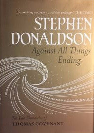 Against All Things Ending The Last Chronicles of Thomas Covenant by Stephen Donaldson