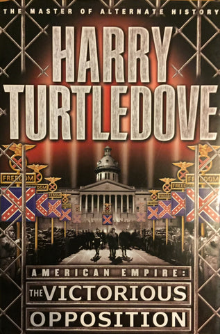 American Empire The Victorious Opposition by Harry Turtledove -- Hardcover