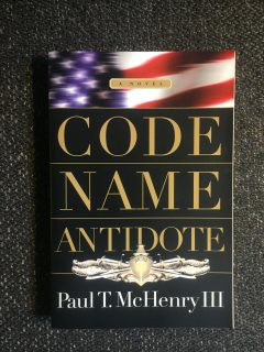 Code Name Antidote by Paul T. McHenry III