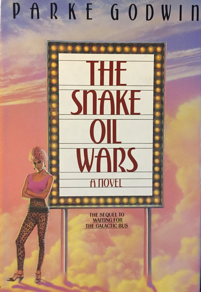 Snake Oil Wars, The by Parke Godwin -- Hardcover