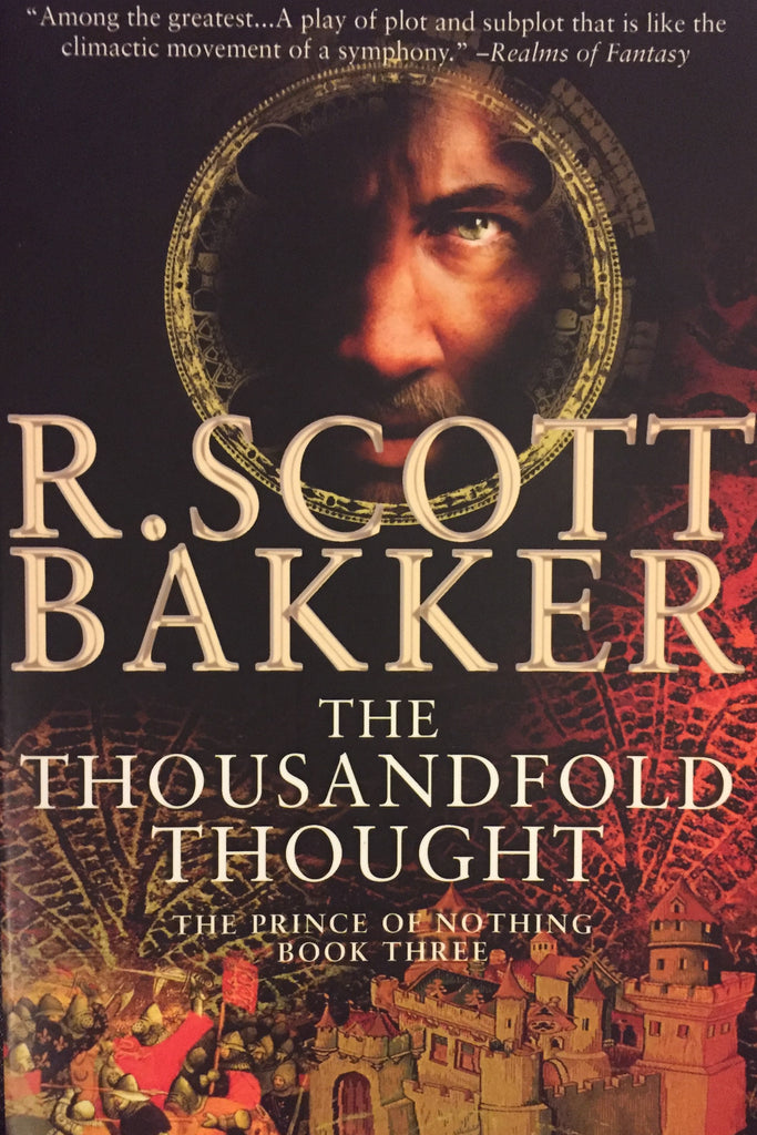 Thousandfold Thought, The The Prince of Nothing, Book Three by R. Scott Bakker -- Trade Paperback