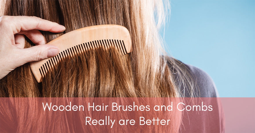 Wooden Hair Brushes and Combs are Better | How To Have Healthier Hair | Healthy Hair Tips for 2020 and Beyond