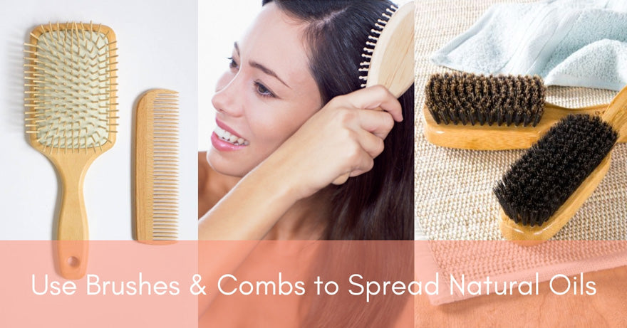 Use Brushes & Combs To Spread Natural Oils | How Often Should You Wash Your Hair?
